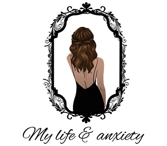 My life and anxiety